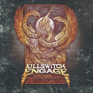 Playlist, Top 10 Songs Of The Week, Killswitch Engage, metalcore, Incarnate album, Alone I Stand, Hate by Design, Cut Me Loose, Strength of the Mind, Just Let Go, Embrace the Journey, Upraised, Quiet Distress, Until the Day, It Falls on Me, The Great Deceit, We Carry On, Ascension