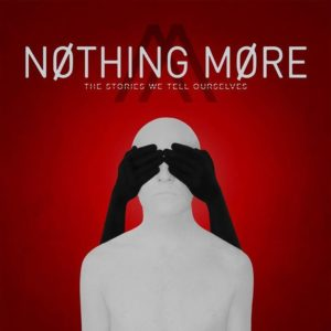 Nothing More, Nothing More, Nothing More band, The Stories We Tell Ourselves, alternative rock, alternative metal, hard rock, progressive rock, This is Time (Ballast), Better Noise Records, Eleven Seven Music, Go To War, Don't Stop, Let 'Em Burn, Just Say When, Who We Are, (Ambition; Destruction), Do You Really Want It, (Convict; Divide), Let 'Em Burn, Ripping Me Apart, Funny Little Creatures, (React; Respond), The Great Divorce, Still In Love, (Alone; Together), (Accept;Disconnect), Tunnels, (End; Begin), Fade In Fade Out, Jonny Hawkins, Mark Vollelunga, Daniel Oliver, Ben Anderson, Shelter, Vandura, Save You/Save Me, The Few not Fleeting, sickandsound, Nothing More new album review, Nothing More concert review, Listen to Nothing More, Nothing More streaming, Nothing More tour dates, Nothing More live, Nothing More Legend Club Milano 1 Dicembre 2017, Mr MTV, Jenny, Salem (Burn The Witch), In Search Of Sun, Psycho Village, Adam Leader, Sean Gorman, Daniel Kremsner, Nothing More Skrillex The Scorpion Tail, Nothing More The Scorpion Tail, I'll Be ok, Here's The Heartache, Skrillex, bassinator, Nothing More bassinator, Christ Copyright, Nothing More Legend Club Milan December 1st 2017 Italy, Nothing More Italian date, Nothing More European Tour, Stream Nothing More The Stories We Tell Ourselves, Listen to Nothing More The Stories We Tell Ourselves, Nothing More The Stories We Tell Ourselves recensione, Nothing More The Stories We Tell Ourselves review, Nothing More The Stories We Tell Ourselves album