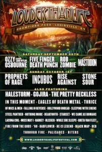 Louder Than Life Festival Kentucky USA, Louisville, Kentucky, USA,30th September – 1st October 2017, OZZY OSBOURNE, FIVE FINGER DEATH PUNCH, ROB ZOMBIE, MASTODON, PROPHETS OF RAGE, INCUBUS, RISE AGAINST, STONE SOUR, HALESTORM, GOJIRA, THE PRETTY RECKLESS, IN THIS MOMENT, EAGLES OF DEATH METAL, STEEL PANTHER,OF MICE & MEN, LACUNA COIL, NOTHING MORE, SLEEPING WITH SIRENS, WHILE SHE SLEEPS, BLACK MAP, heavy metal, hard rock, alternative metal, post grunge, post hardcore, metalcore, gothic metal, progressive rock, progressive metal, alternative rock, nu metal, UPCOMING ROCK AND METAL EVENTS AROUND THE WORLD September 2017, festivals, festival, concerts