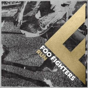 Foo Fighters Run cover, Foo Fighters Concrete And Gold album, Foo Fighters, Foo Fighters band, Concrete and Gold, listen to latest album by Foo Fighters, listen to Concrete and Gold, Concrete and Gold review, Gregg Kurstin, Justin Timberlake, Shawn Stockman from Boyz II Men, and Alison Mosshart from The Kills, Paul McCartney, Dave Koz, Alternative rock, Hard rock, Roswell Records, Sony Music, T-Shirt, Run, Make It Right, The Sky Is A Neighborhood, La Dee Da, Dirty Water, Arrows, Happy Ever After (Zero Hour), Sunday Rain, The Line, Concrete and Gold, Dave Grohl, Chris Shiflett, Pat Smear, Nate Mendel, Rami Jaffee, Taylor Hawkins, Diego Becerra, sickandsound, Albums, Artists