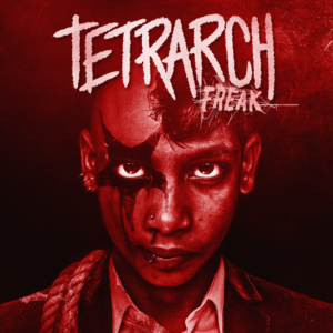 Tetrarch Freak album, Tetrarch, Tetrarch band, Josh Fore, Diamond Rowe, Ryan Lerner, Ruben Limas, Pravda, The Will to Fight, Relentless, Freak, Listen to Tetrarch Freak, Latest Tetrarch album review, Tetrarch Freak review, Freak album review, sickandsound, albums, nu metalcore, metalcore, trash metal, hardcore melodico, post-hardcore, Dave Otero, Diamond Rowe guitar shredder, Freak, Spit, Pull the Trigger, Mary, Oddity, Break the Trend, Please Let me, Torn Apart, Tetrarch music