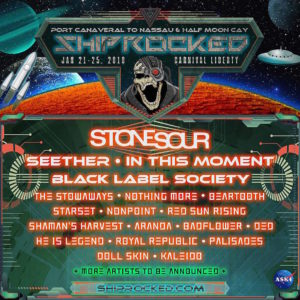 Ship Rocked 2018, Shiprocked 2018, Shiprocked 2018 festival January 2018, Shiprocked 2018 Port Canaveral Florida UNITED STATES, STONE SOUR, SEETHER, IN THIS MOMENT, BLACK LABEL SOCIETY, P.O.D., NOTHING MORE, STARSET, BEARTOOTH, SHAMAN'S HARVEST, RED RISING SUN, HE IS LEGEND, OTHERWISE, sickandsound UPCOMING ROCK AND METAL EVENTS AROUND THE WORLD January 2018 Upcoming events, european tour, hard rock, alternative rock, alternative metal, metalcore, deathcore, death metal, heavy metal