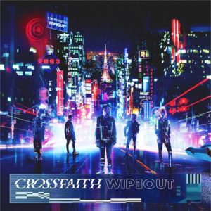 Crossfaith Wipeout EP, Crossfaith, Crossafaith band, Crossfaith Wipeout EP, Crossfaith Wipeout EP review, Crossfaith Wipeout EP recensione, latest album by Crossfaith, Kenta Koie, Kazuki Takemura, Hiroki Ikegawa, Tatsuya Amano, The Artificial Theory for the Dramatic Beauty, The Dream the Space, Apocalyze, Xeno, Zion, New Age Warriors, New Age Warriors Remix, Freedom, Wipeout, Josh Wilbur, Sony Records, UNFD, Wipeout EP, Wipeout, Inside The Flames , Vermillion Gold, metalcore, electronicore, hardcore, sickandsound, metalcore album review