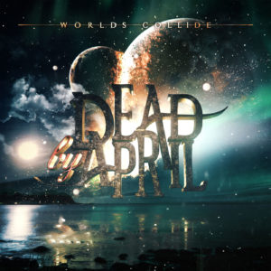 Dead By April Worlds Collide, Spinefarm Records, metalcore, melodic death metal, Listen to Dead By April Worlds Collide, Stream Dead By April Worlds Collide, Dead By April Worlds Collide album, Dead By April Worlds Collide album review, Dead By April Worlds Collide review, sickandsound, album review, Jimmie Strimell, Marcus Wesslén, Marcus Rosell, Pontus Hjelm, 2009 – Dead by April, 2011 – Incomparable, 2014 – Let the World Know, 2017 – Worlds Collide