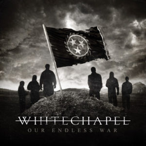 Whitechapel Our Endless War, Whitechapel, Whitechapel band, Listen to Whitechapel Our Endless War, Stream Whitechapel Our Endless War, Top 10 Songs of The Week, sickandsound, deathcore, Whitechapel Our Endless War album, weekly playlist, Metal Blade Records, Phil Bozeman, Ben Savage, Zach Householder, Alex Wade, Ben Harclerode, Gabe Crisp, The Somatic Defilement, This Is Exile, A New Era of Corruption, Our Endless War, Rise, Our Endless War, The Saw Is the Law, Mono, Let Me Burn, Worship the Digital Age, How Times Have Changed, Psychopathy, Blacked Out, Diggs Road