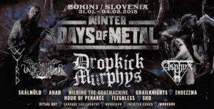 Winter Days Of Metal 2018,Winter Days Of Metal festival 2018 Bohinj Slovenia, AHAB, ARKONA, ENDEZZMA, ASPHYX, FLESHLESS, CARNAGE CALLIGRAPHY, DALRIADA, DROPKICK MURPHYS, GAAHLS WYRD, HOUR OF PENANCE, SKALMOLD, IMMORGON, RITUAL DAY, metal music festival