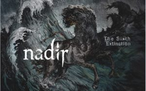 Nadir The Sixth Extinction review, Nadir, Nadir band, Nadir Hungary, death metal, doomcore, Satanath Records, Grimm Distribution, NGC Prod, Aleksey Korolyov, sickandsound, death metal album review, doomcore album review, Nadir The Sixth Extinction review, Nadir The Sixth Extinction recensione, an interview with Nadir, Nadir interview, Listen to Nadir The Sixth Extinction, Stream Nadir The Sixth Extinction, Viktor Tauszik, Norbert Czetvitz, Hugó Köves, Ferenc Gál, Szabolcs Fekete, Tenacity, Those Who bought The Rain, The Underground Heroes cover album, A Lasting Dose of Venom EP, Ventum iam ad finem est, The Sixth Extinction, Imre Madách The Tragedy Of Man, The Human Predator, The Debris Archipelago, Fragmented, Along Came Disruption, Mountains Mourn, Ice Age In The Immediate Future: I. Arctic, Ice Age In The Immediate Future : II. To Leave It All Behind, Ice Age In The Immediate Future : III. A Matter Of Survival, Les Ruines, nadirmetal, nadirhungary, Ice Age in the Immediate Future trilogy
