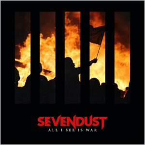 Sevendust All I See Is War, Top 10 Songs Of The Week, weekly playlist, Sevendust, Sevendust band, Listen To Sevendust All I See Is War, Stream Sevendust All I See Is War, Sevendust Kill The Flaw album, 7Bros. Records, nu metal, alternative metal, hard rock, sickandsound, Lajon Witherspoon, Clint Lowery, Morgan Rose, Vince Hornsby, John Connolly, Home, Animosity, Seasons, Next, Alpha, Chapter VII: Hope & Sorrow, Cold Day Memory, Black Out the Sun, Time Travelers & Bonfires, Kill the Flaw, All I See Is War, Rise Records, Sevendust new album May 11th 2018, KINDA, Kinda agency, Sam Batista, Sevendust 12th album, Sevendust Dirty, Sevendust to release All I See Is War, Sevendust Dirty official video, Sevendust Not Original official video, Sevendust Medicated official video, Seevendust All I See Is War tracklist, Dirty, God Bites His Tongue, Medicated, Unforgiven, Sickness, Cheers, Risen, Moments, Not Original, Descend, Life Deceives You, The Truth, Sevendust All I See Is War review, Sevendust All I See Is War recensione, Sevendust All I See Is War, Sevendust All I See Is War track by track review, Sevendust All I See Is War overview