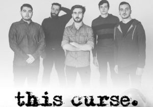 This Curse band NJ, This Curse, This Curse band, This Curse metalcore band, Austin Griswold, Secret service PR, metalcore album review, sickandsound, melodic metalcore, metalcore, post-hardcore, This Curse From The Darkest Of Places EP, This Curse From The Darkest Of Places tracklist, This Curse From The Darkest Of Places review, This Curse From The Darkest Of Places recensione, Ethan Kennedy, Joey Galletta, Blake Van Curen, Branton Shpilevsky , Jake Fletcher, I've Seen Hell, Separate Yourself, Emergence, From The Darkest Of Places EP, This Cirse Quicksand video, Andreas Magnusson, Ricky Armellino, From The Darkest Of Places, Trauma Bond, Waiting, Free Fall, Whitecap, Usurper, Letting Go, metalcore band from New Jersey, Better Days Darker Places Tour 2018 with Call It Home, This Curse Better Days Darker Places Tour, thiscurseband, This Curse interview, an interview with This Curse,The Blessing Of This Curse, Listen to This Curse From The Darkest Of Places, Stream This Curse From The Darkest Of Places