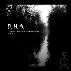 DNA Maculata Anima Records album, Maculata Anima Records, Maculata Anima Rec, Pierpaolo Alchem Capuano, Andrea Curse Vag, D.N.A. Decay Natural Announced Vol. I, metal underground italiano, blakc metal, doom metal, death metal, melodic death metal, sickandsound, metal album review, underground metal compilation, underground metal songs, Malauriu – Nera Trenodia, Anarco Terror - …and she saw her creature, Dominance – Into The Fog, Camera Oscura – Moulin Rouge, L.E.D. – An Empty Book, Shardana – Sa Sedda E Su Dialu, Ilienses Tree – Agony, Felis Catus – Apocatastasis, Tantanù – On The Edge, Buiolu D'Ossa – Vomito Nero, Malauriu, Anarco Terror, Dominance, Camera Oscura, L.E.D., , L.E.D. Light Emitter Death, Shardana, Ilienses Tree, Felis Catus, Tantanù, Buiolu D'Ossa, Circle Of The Last Promontory, Worm From Past, XX: The Rising Vengeance, Camera Oscusa self-titled, No Cadena, No Presoni, No Spada, No Lei, EDDA EP, Answers To Human Hypocrisy, The Old Hermit, misanthropic horror metal, Cenere & Tormento EP, dark progressive black metal , ambient, avant-garde, doom death metal, heavy metal, viking metal, epic metal, alternative rock, alternative metal, progressive metal, grindcore, metalcore, deathcore, extreme metal songs selection, metal songs chart, metal bands, Listen To D.N.A. Decay Natural Announced Vol. I, Stream D.N.A. Decay Natural Announced Vol. I, Ascolta D.N.A. Decay Natural Announced Vol. I, D.N.A. Decay Natural Announced Vol. I compilation