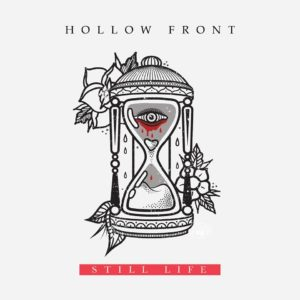 Hollow Front Still Life EP, Hollow Front, Hollow Front band, Hollow Front metalcore band, metalcore, post-hardcore, djent, Beckwith records, sickandsound, Hollow Front Still Life EP, Hollow Front Still Life EP tracklist, Hollow Front Still Life EP recensione, Hollow Front Still Life EP review, Hollow Front sophomore album, Listen to Hollow Front Still Life EP, Stream Hollow Front Still Life EP, Ascolta Hollow Front Still Life EP, metalcore bands, metalcore albums 2018, American metalcore bands, Tyler Tate,Dakota Alvarez, Brandon Rummler, Cody Davis, Hollow Front Homewrecker, Hollow Front Chameleon, Hollow Front Still Life official video, Hollow Front Dreambound, Don't Fall Asleep, Backbone, Nothing Lasts Forever, Apparition, Dissect Me, In Memoriam, Still Life