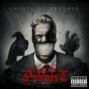 Keep The Promise Ghosts Of Revenge, Keep The Promise, Keep The Promise band, hardcore metal, metalcore album 2018, italian hardcore, hardcore album 2018, Keep The Promise Ghosts Of Revenge, Keep The Promise Ghosts Of Revenge album, Keep The Promise Ghosts Of Revenge tracklist, Keep The Promise Ghosts Of Revenge recensione, Keep The Promise Ghosts Of Revenge review, Listen to Keep The Promise Ghosts Of Revenge, Stream Keep The Promise Ghosts Of Revenge, Ascolta Keep The Promise Ghosts Of Revenge, To React Records, Bleeding Nose Records, PR LODGE, PR LODGE Agency Europe, Eros Pasi, sickandsound, post-hardcore, metalcore, deathcore, hardcore, new school hardcore, Browbeat, M.V, Mirco 'Tincani, Huber Artioli, Davide Cattani, Jonathan Beltrami, Otis, Ghosts Of Revenge, Storm Of Cursing, Please Kill Yourself Now feat. Marcella Spaggiari, Your Race Doesn't Exist feat. Dome Diego, Corrosion Of A Rotten Soul feat. Alex, Damn City, Ghost Animal, Hell Bedroom, The Stench Of Evil, A Dying Planet, The Abyss Of Innocents