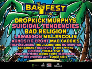 Bay Fest 2018, Bay Fest 2018 lineup, Bay Fest 2018 bands, bayfestsummer, bayfest18, Bay Fest Bellaria Igea Marina 12 13 14 Agosto 2018, LP Rock Events, Andrea Cantelli, sickandsound, hardcore, hardcore punk, punk rock, Dropkick Murphys, Agnostic Front, Suicidal Tendencies, Bad Religion, Millencolin, Lagwagon, Mad Caddies, The Lillingtons, Beerpong, Forty Winks, Duracel, Why Everyone Left, The Flatliners, Second Youth, Inarrestabili, Totale Apatia, Senzabenza, Edward In Venice, Sunset Radio, Bay Fest Parco Pavese Beky Bay Bellaria Igea Marina, Baycamp, Upcoming events August 2018, Upcoming festivals August 2018, punk rock festival, punk rock festivals 2018, hardcore festival, hardcore festivals 2018, punk rock festivals Italy, Upcoming events August 2018, UPCOMING ROCK AND METAL EVENTS AROUND THE WORLD August 2018, bayfest18, bayfestsummer, Bay Fest Parco Pavese
