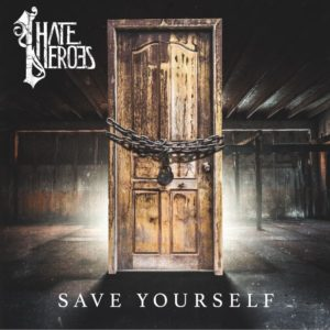 I Hate Heroes Save Yourself, Top 10 Songs Of The Week, I Hate Heroes, I Hate Heroes band, Weekly Playlist, I Hate Heroes post-hardcore band, post-hardcore, metalcore, melodic metalcore, sickandsound, Carry The 4 PR, James Lloyd, I Hate Heroes Save Yourself, Listen to I Hate Heroes Save Yourself, Stream I Hate Heroes Save Yourself, Ascolta I Hate Heroes Save Yourself, I Hate Heroes Save Yourself review, I Hate Heroes Save Yourself recensione, I Hate Heroes Save Yourself tracklist, I Hate Heroes lineup, I Hate Heroes logo, post-hardcore bands, post-hardcore albums 2018, Ephraim Francis, Ricky Nachurski, Matt Cellini, Nicholas Nachurski, Avarice EP, I Hate Heroes Rebirth, I Hate Heroes Blank Space, If Life Were a Book, I'd Skip This Chapter EP, I Hate Heroes My Songs Know What You Did In The Dark, I Hate Heroes Now or Never, I Hate Heroes Alive official video, Watch I Hate Heroes Alive, Here's to You, Stand Tall, Silver Linings, Alive, Ghost in the Mirror, Drowning, Remember Me, Light the Way, The Battle, If Looks Could Kill, Sing Me to Sleep, ihateheroesmusic, IHateHeroesOfficial, post-hardcore breakdown