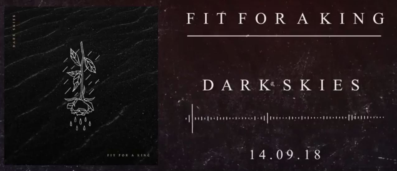 "Fit For A King - Dark Skies review, Fit For A King, Fit For A King band, Fit For A King metalcore band, metalcore, deathcore, post-hardcore, Fit For A King Dark Skies, Fit For A King Dark Skies album, Fit For A King Dark Skies tracklist, Fit For A King Dark Skies recensione, Fit For A King Dark Skies review, Ascolta Fit For A King Dark Skies, Stream Fit For A King Dark Skies, Listen to Fit For A King Dark Skies, Solid State Records, Fit For A King Dark Skies album review, Album Of The Year 2018, metalcore AOTY 2018, FFAK, sickandsound, Engraved, The Price of Agony, Backbreaker, Anthem of the Defeated, When Everything Means Nothing, Youth | Division, Shattered Glass, Tower of Pain, Debts of the Soul, Ryan Kirby, Bobby Lynge, Ryan ""Tuck"" O'Leary, Jared Easterling, Deathgrip, Slave to Nothing, Creation/Destruction, Descendants, Awaken the Vesper EP, Fit For A King EP, Dark Skies, metalcore albums 2018, Top metalcore albums 2018, metalcore album, new metalcore albums September 2018, new release September 2018, NewMusicFriday, fitforakingtx, fitforakingband, new album by Fit For A King, latest album Fit For A King"