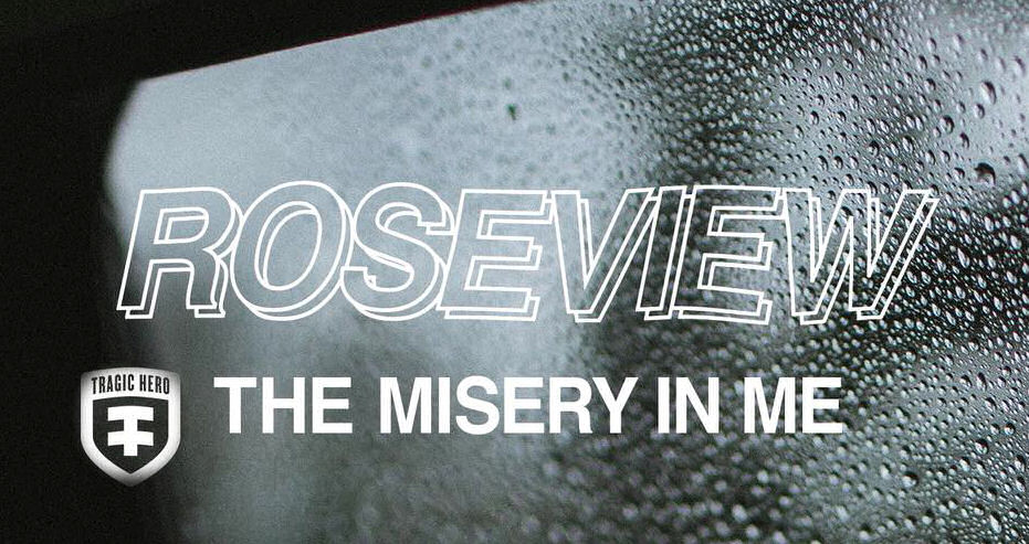 Roseview The Misery In Me review, Roseview, Roseview band, Roseview The Misery In Me album, Roseview melodic hardcore band, Roseview Haze official audio, Roseview Graveyard official video, Roseview Leap official video, melodic hardcore, hardcore, metalcore, Duncan Cook, Brandon Embelton, Keanu Papassavas-Temor, Topaz Papassavas-Temor, Jake Wertman, Tragic Hero Records, The Misery In Me, Retrace, Leap, Haze, Reach, Step, Graveyard, Home, Ghost, Tunnel Vision, December, Roseview The Misery In Me, Roseview The Misery In Me review, Roseview The Misery In Me recensione, Roseview The Misery In Me tracklist, Ascolta Roseview The Misery In Me, Stream Roseview The Misery In Me, Listen to Roseview The Misery In Me, sickandsound, NowPlaying, melodic hardcore bands, melodic hardcore albums 2018, melodic hardcore album review, album, review, album review, new album by Roseview, melodic hardcore album August 31 2018, album releases August 2018, new album releases August 2018, new metal releases