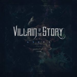 Villain Of The Story Ashes, Villain Of The Story, Villain Of The Story metalcore band, Villain Of The Story band, Villain Of The Story lineup, Stay Sick Recordings, Zak Kostello, Christian Grey, Logan Bartholomew, Cody Pauly, Sean Wayne, Villain Of The Story logo, Villain Of The Story new album, Villain Of The Story Ashes, Villain Of The Story Ashes album, Villain Of The Story Ashes tracklist, Ascolta Villain Of The Story Ashes, Listen to Villain Of The Story Ashes, Stream Villain Of The Story Ashes, Villain Of The Story tracklist, The Dark Side, Ashes, Lying to Myself, Too Far Gone, Suffer, Who I've Become, An Empty Room, Decay, Without You, Peace of Mind, Villain Of The Story Too Far Gone official video, Too Far Gone Decay official video, metalcore albums 2018, top metalcore albums 2018, indepedent metalcore albums 2018, metalcore, post-hardcore, deathcore, Villain Of The Story sophomore album, Villain Of The Story Ashes review, Villain Of The Story Ashes recensione