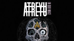 "Atreyu In Our Wake review, Atreyu band, Atreyu metalcore band, Atreyu In Our Wake, Atreyu In Our Wake album, Atreyu In Our Wake tracklist, Atreyu In Our Wake recensione, Atreyu In Our Wake review, Stream Atreyu In Our Wake, Listen to Atreyu In Our Wake, metalcore, alternative metal, hard rock, metalcore bands, metalcore albums 2018, metalcore albums October 2018, new metalcore albums October 2018, new metalcore releases October 2018, metalcore albums out October 2018, In Our Wake, House of Gold, The Time is Now, Nothing Will Ever Change, Blind Deaf & Dumb, Terrified, Safety Pin, Into the Open, Paper Castle, No Control, Anger Left Behind, Super Hero, Atreyu The Time Is Now official video, Atreyu In Our Wake official video, Spinefarm Records, NowPlaying, sickandsound, metalcore album, metalcore album review, album reviews, metal albums 2018, Alex Varkatzas, Dan Jacobs, Brandon Saller, Travis Miguel, Marc ""Porter"" McKnight, Atreyu lineup, new album by Atreyu, Suicide Notes and Butterfly Kisses, The Curse, A Death-Grip on Yesterday, Lead Sails Paper Anchor, Congregation of the Damned, Long Live, new album releases, new music alert, new albums"