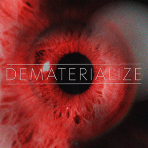 Dematerialize EP, Top 10 Songs Of The Week, Weekly Playlist, Dematerialize, Dematerialize band, Dematerialize Doom, Dematerialize new single Doom, Dematerialize metalcore band, Famined Records, sickandsound, Dematerialize Doom single, Dematerialize Doom review, Dematerialize Doom recensione, metalcore emerging bands, new metalcore bands, metalcore singles November 2018, new metalcore releases November 2018, new metalcore songs November 2018, metalcore 2018, metalcore albums December 2018, new metalcore music, metalcore, deathcore, djent, Craig Hoffman, Stephen Jinga, Jeremy Verbin, Bryce Tollner, Jeremy Garza, Dematerialize Doom official video, Stream Dematerialize Doom, Listen to Dematerialize Doom, Ascolta Dematerialize Doom, Chelsea Coronin, metalcore songs review, track review, dematband, dematerializeband, NowPlaying, NewMusic, NewMusicAlert, NewMusicFriday, progressive metalcore, Dematerialize self titled EP, Dematerialize EP tracklist, Ephemeral, Doom, The Insomniac, Primordial (feat. Ryan Wilmot), The Behavioral Sink, Sonder, Stream Dematerialize EP, Ascolta Dematerialize, Listen to Dematerialize EP, Dematerialize Ephemeral, Dematerialize Ephemeral review, Dematerialize Ephemeral recensione, Listen to Dematerialize Ephemeral, Stream Dematerialize Ephemeral, Dematerialize band interview, interviews, interview with Dematerialize band, Dematerialize EP review, Dematerialize EP recensione