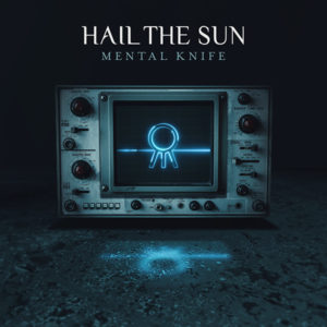 Hail The Sun Mental Knife album, Top 10 Songs Of The Week, Weekly playlist, Hail The Sun, Hail The Sun band, Hail The Sun post-hardcore band, post-hardcore bands, post-hardcore albums 2018, new post-hardcore albums September 2018, new post-hardcore releases September 2018, post-hardcore, progressive post-hardcore, Hail The Sun Mental Knife, Hail The Sun Mental Knife review, Hail The Sun Mental Knife recensione, Hail The Sun Mental Knife tracklist, Ascolta Hail The Sun Mental Knife, Listen to Hail The Sun Mental Knife, Stream Hail The Sun Mental Knife, new album by Hail The Sun, Equal Vision Records, KINDA, Kinda Agency, Denise Pedicillo, Rude Records, Donovan Melero, Shane Gann, Aric Garcia, John Stirrat, Wake, Culture Scars,Elephantitis, Secret War, Gouge & Uproot, Mental Knife, Suffocating Syndrome, Devotion Cuts, The Stranger in Our Pictures, A Lesson in Lust, Risk/Reward, Feel It When Convenient, Arcane Justice, Glass: Half Empty, On Existence, NowPlaying, hailthesun, post-hardcore album review, album post-hardcore 2018, sickandsound, album reviews