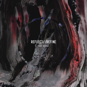 Reflect Refine No Soul, Top 10 Songs Of The Week, Weekly playlist, Reflect//Refine, Reflect//Refine band, Reflect//Refine progressive metal band, Reflect//Refine progressive metalcore band, Reflect//Refine No Soul single, Reflect//Refine No Soul, Stream Reflect//Refine No Soul, Reflect//Refine No Soul review, Listen to Reflect//Refine No Soul, Famined Records, Reflect//Refine No Soul video, New Music Alert, NowPlaying, Landis Pearce, Nick Sellers, Colby Richardson, Ryan Guy, progressive metalcore, metalcore, progressive metal, ex Jynzo band, new metalcore releases September 2018, new progressive metalcore releases September 2018, progressive metalcore singles September 2018, progressive metalcore bands, Chelsea Coronin, sickandsound, progressive metalcore single review, new metalcore September 2018