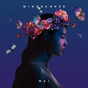 Windrunner Mai album, Windrunner, Windrunner band, Windrunner metalcore band, metalcore, djent, post-hardcore, progressive metalcore, sickandsound, metalcore albums 2018, metalcore albums November 2018, new metalcore albums November 2018, metalcore albums 2018, metalcore releases November 2018, djent bands, Famined Records, Chelsea Coronin, interview with Windrunner band, Windrunner Vietnamese band, Windrunner metalcore band Vietnam, Vietnamese metalcore bands, metalcore bands, Windrunner Rose, Windrunner Vui EP, Windrunner Gravity, Windrunner Orchid, Windrunner Mai album, New album by Windrunner, Windrunner Mai, Listen to Windrunner Rose, Stream Windrunner Rose, Ascolta Windrunner Rose, Windrunner Mai lead single, Windrunner Rose official video, Watch video for Windrunner Rose, Windrunner band debut, Duong Bui, Trung Tôn, Nam Dao, Híu NT, David Hudd, Windrunner sign to Famined Records, female fronted metalcore bands, Vietnam-based metalcore band, sickandsound, Mulan, Oleander, Sakura, Marigold, Orchid, Dahlia, MAI, Cedar, Rose, Narcissus, Lotus, Windrunner Mai review, Windrunner Mai recensione, Listen to Windrunner Mai, Stream Windrunner Mai, Ascolta Windrunner Mai, Windrunner Mai tracklist, Windrunner Mai premiere