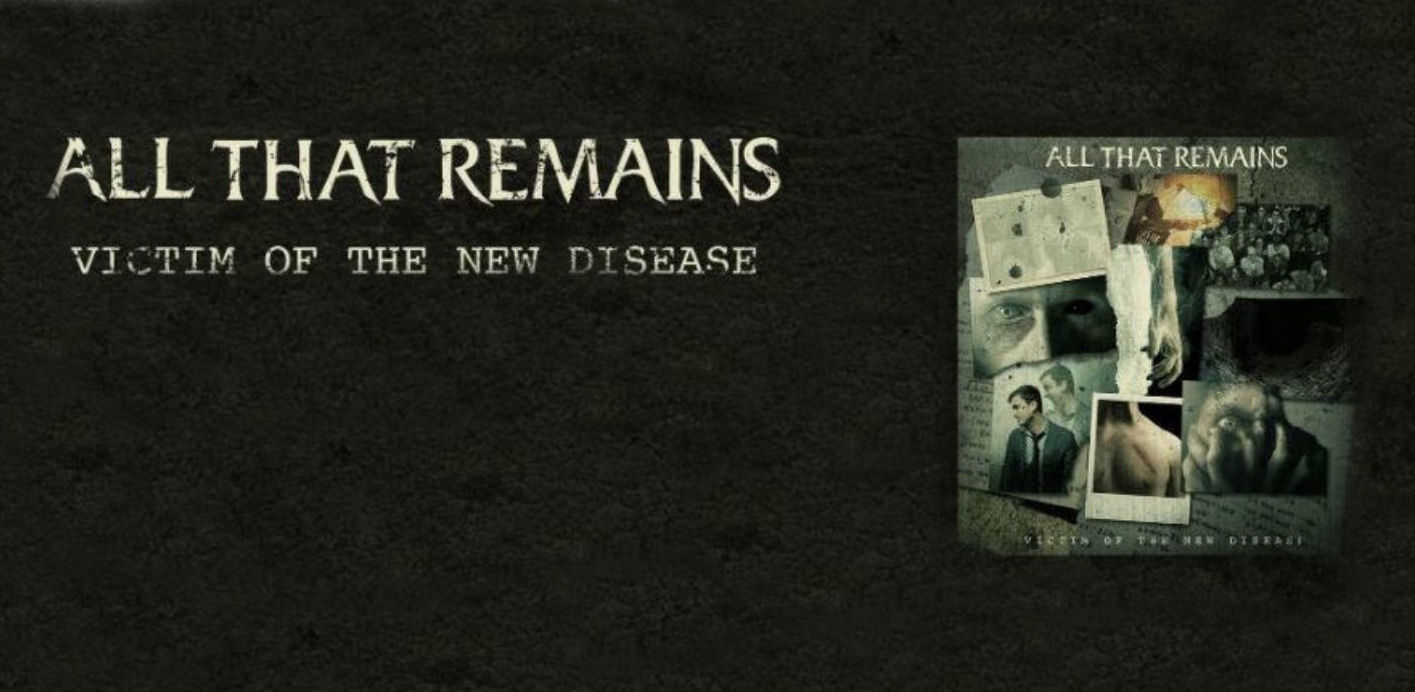 All That Remains Victim Of The New Disease review, All That Remains, All That Remains band, All That Remains metalcore band, metalcore bands, metalcore albums, sickandsound, KINDA, Kinda Agency, All That Remains Victim Of The New Disease, All That Remains Victim Of The New Disease album, All That Remains Victim Of The New Disease tracklist, All That Remains Victim Of The New Disease review, All That Remains Victim Of The New Disease preview, All That Remains Victim Of The New Disease recensione, Ascolta All That Remains Victim Of The New Disease, Listen to All That Remains Victim Of The New Disease, Stream All That Remains Victim Of The New Disease, ninth studio album by All That Remains, ATRband, NowPlaying, AllThatRemainsVictimOfTheNewDisease, All That Remains Everything's Wrong, All That Remains Fuck Love official lyric video, All That Remains Wasteland, All That Remains new album, All That Remains lineup, Philip Labonte, Mike Martin, Oli Herbert, Aaron Patrick, Jason Costa, Victim Of The New Disease, Fearless Records, Eleven Seven Music, metalcore albums 2018, new metalcore releases November 2018, new metalcore albums November 2018, metalcore album review, album reviews, Eros Pasi, Razor & Tie, Madness, The Order of Things, A War You Cannot Win, For We Are Many, Overcome, The Fall of Ideals, This Darkened Heart, Behind Silence and Solitude, All That Remains discography, Fuck Love, Everything's Wrong, Blood I Spill, Wasteland, Alone In The Darkness, Misery In Me, Broken, Just Tell Me Something, I Meant What I Said, Victim Of The New Disease