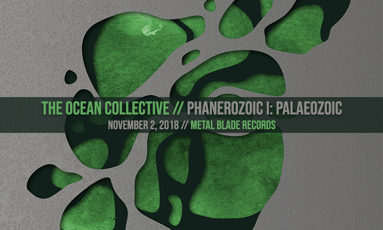 The Ocean Phanerozoic I Palaeozoic review,The Ocean, The Ocean band, The Ocean progressive metalcore band, post-metal, progressive metal, progressive metalcore, The Ocean Phanerozoic I Palaeozoic, The Ocean Phanerozoic I Palaeozoic album, The Ocean Phanerozoic I Palaeozoic recensione, The Ocean Phanerozoic I Palaeozoic review, The Ocean Phanerozoic I Palaeozoic tracklist, Stream The Ocean Phanerozoic I Palaeozoic, Ascolta The Ocean Phanerozoic I Palaeozoic, Listen to The Ocean Phanerozoic I Palaeozoic, The Ocean Collective, Loïc Rossetti, Robin Staps, David Ramis Åhlfeldt, Mattias Hägerstrand, Paul Seidel, Metal Blade Records, sickandsound, progressive metalcore albums 2018, progressive metalcore albums November 2018, new metalcore releases November 2018, metalcore albums 2018, progressive metal albums 2018, progressive metal albums November 2018, nuove uscite metalcore 2018, The Ocean Phanerozoic I Palaeozoic album review, album reviews, metalcore album review, progressive metalcore album review, German metalcore, Pelagic Records, NowPlaying, TheOceanPhanerozoicIPalaeozoic, The Cambrian Explosion, Cambrian II: Eternal Recurrence, Ordovicium: The Glaciation of Gondwana, Silurian: Age of Sea Scorpions, Devonian: Nascent, The Carboniferous Rainforest Collapse, Permian: The Great Dying, Fabrizio Simile, The Ocean discography, Islands/Tides, Fogdiver, Fluxion, Aeolian, Precambrian, Heliocentric, Anthropocentric, Pelagial, Phanerozoic I: Palaeozoic