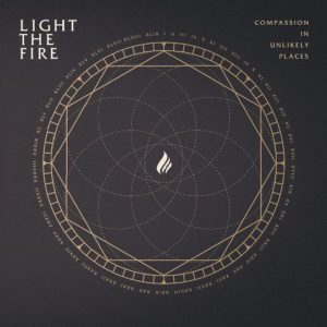 Light the Fire - Compassion in Unlikely Places album, Light The Fire, Light The Fire band, post-hardcore, electro post-hardcore, melodic metalcore, metalcore, Standby Records, Light The Fire Compassion In Unlikely Places, Light The Fire Compassion In Unlikely Places tracklist, Light The Fire Compassion In Unlikely Places album, Light The Fire Compassion In Unlikely Places review, Light The Fire Compassion In Unlikely Places recensione, ascolta Light The Fire Compassion In Unlikely Places, listen to Light The Fire Compassion In Unlikely Places, stream Light The Fire Compassion In Unlikely Places, Omega, True North, Only the Broken Evolve, The Departed, A Thousand Reasons, Deceive, The Void, Autonomy, Nothing Left to Save, Carry On, sickandsound, new metalcore albums 2019, new metalcore releases 2019, album metalcore 2019, album post-hardcore 2019, recensioni album metalcore, new metalcore music January 2019, new metalcore albums January 2019, Light The Fire Lost At Sea, Light The Fire Ascension, Blake Hein, Andrew Penland, Seth Davis, Trey Hawkins