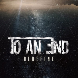 To An End Redefine album, To An End, To An End band, To An End alternative metal band, alternative metal, emerging alternative metal bands, To An End Redefine album, To An End Redefine tracklist, interview with To An End, Stencil PR, Andrew Dex, To An End debut album, Australian alternative metalcore, Intro, From Grace Into Demise, Fracture, Wasteland, We Are Infinite (feat. Chris Clancy), Hear No Evil (feat. Chris Amott), Out of My Hands, Left Untold, New Prescription/Old Addiction, Digging the Grave, Open Season, Collide, interviews, Allister Gammie, Matthew Turner, Shane Evans, Yiorgs Sgourakis, To An End lineup
