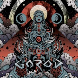 Gorod Aethra album, Gorod, Satanath Rrecords bandcamp, Aleksey Korolyov, Gorod band, Gorod technical death metal band, technical death metal, death metal, progressive metal, technical death metal albums 2018, death metal album review, death metal albums 2018, sickandsound, metal album reviews, death metal albums, death metal bands, technical death metal bands, French technical death metal, Gorod ÆTHRA, Gorod Aethra, Gorod Aethra album, Gorod Aethra review, Gorod Aethra recensione, sesto album Gorod, Overpowered Records, Satanath Records, Wolfsmond, Bekhten's Curse, Aethra,The Sentry, Hina, And the Moon Turned Black, Chandra and the Maiden, Goddess of Dirt, Inexorable, A Light Unseen, Neurotripsicks, Leading Vision, Process of a New Decline, A Perfect Absolution, A Maze of Recycled Creeds, Aethra, ÆTHRA album