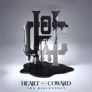 """Heart Of A Coward The Disconnect album, HOAC, Heart Of A Coward, Heart Of A Coward band, Heart Of A Coward metalcore band, metalcore, progressive metalcore, progressive metal, Arising Empire, Heart Of A Coward The Disconnect, Heart Of A Coward The Disconnect album, Listen to Heart Of A Coward The Disconnect, Stream Heart Of A Coward The Disconnect, Ascolta Heart Of A Coward The Disconnect, album metalcore 2019, nuove uscite metalcore 2019, new metalcore 2019, new metalcore albums June 2019, Kaan Tasan, Carl Ayers, Steve Haycock, Vishal """"V"""" Khetia, Christopher """"Noddy"""" Mansbridge, Nuclear Blast, Hope and Hindrance, Severance, Deliverance, Collisions EP, Dead Sea EP, The Disconnect, Drown In Ruin, Ritual, Collapse, Culture Of Lies, In The Wake, Senseless, Return To Dust, Suffocate, Parasite, Isolation, new album by Heart Of A Coward, new metalcore releases June 2019, recensioni metalcore, album metalcore, metalcore bands, UK metalcore, sickandsound, Heart Of A Coward The Disconnect tracklist, Heart Of A Coward The Disconnect review, Heart Of A Coward The Disconnect recensione, nuovi album metalcore giugno 2019"""