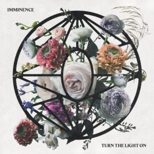 Imminence Turn The Light On album, Weekly Playlist, Top 10 Songs Of The Week, Imminence, Imminence band, Imminence metalcore band, metalcore, Imminence Sweden, Arising Empire, SharpTone Records, Eddie Berg, Harald Barrett, Peter Hanström, Christian Höijer, This Is Goodbye, Turn The Light On, interview with Imminence, Imminence interview, interviews, interview with Harald Barrett of Imminence, Imminence Turn The Light On, Imminence Turn The Light On album, Imminence Turn The Light On tracklist, Listen to Imminence Turn The Light On, Stream Imminence Turn The Light On, Ascolta Imminence Turn The Light On, metalcore albums 2019, metalcore albums May 2019, nuovi album metalcore, metalcore releases May 2019, Erase, Paralyzed, Room to Breathe, Saturated Soul, Infectious, The Sickness, Death of You, Scars, Disconnected, Wake Me Up, Don't Tell a Soul, Lighthouse, Love & Grace, Imminence Turn The Light On review, Imminence Turn The Light On recensione, imminenceswe, Imminence Turn The Light On release tour dates, Imminence Turn The Light On release tour, Imminence tour, alternative metalcore, metalcore bands, alternative metalcore bands, metalcore album, AOTY 2019, metalcore AOTY 2019, nuove uscite metalcore maggio 2019