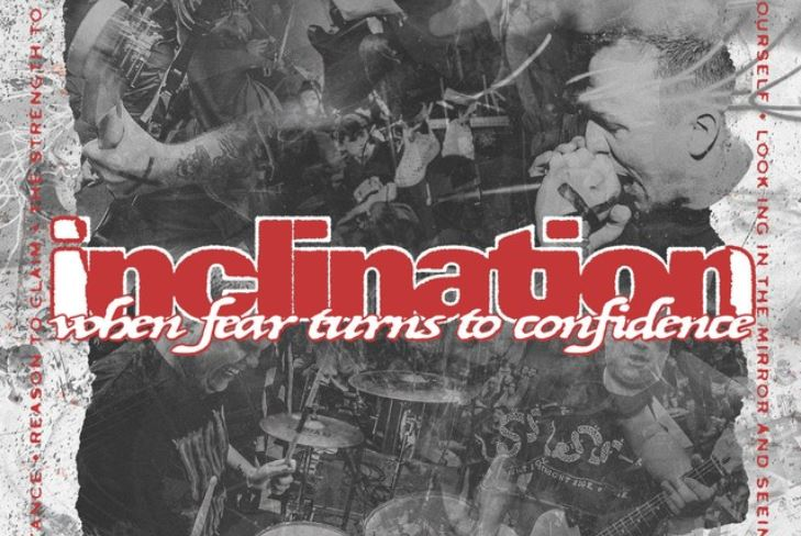 Inclination When Fear Turns Into Confidence review, Inclination, Inclination hardcore band, Inclination When Fear Turns Into Confidence album, Inclination When Fear Turns Into Confidence EP, Listen to Inclination When Fear Turns Into Confidence, Stream Inclination When Fear Turns Into Confidence, Ascolta Inclination When Fear Turns Into Confidence, nuovi album hardcore 2019, KINDA, Kinda agency, Denise Pedicillo, Inclination When Fear Turns Into Confidence review, Inclination When Fear Turns Into Confidence recensione, Inclination When Fear Turns Into Confidence tracklist, Isaac Hale, Tyler Short, Peter Karrer, Caleb Murphy, Bryan Prosser, Isaac Hale of Knocked Loose, Pure Noise Records, When Fear Turns Into Confidence, Vagrant, Uninhibited, Into the Shadows, Inclination, hardcore bands, hardcore albums, nuovi album hardcore marzo 2019, new hardcore releases March 2019, hardcore review, sickandsound, album review