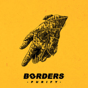 Borders Purify album, Borders, Borders band, Borders metalcore band, Borders Purify album, Listen to Borders Purify album, Stream Borders Purify album, Ascolta Borders Purify album, Borders Purify album tracklist, Borders Purify album review, Borders Purify album recensione, metalcore albums 2019, new metalcore albums, metalcore releases May 2019, metalcore albums May 2019, nuove uscite metalcore, nuovi album metalcore maggio 2019, metalcore bands, metalcore albums, sickandsound, Long Branch Records, Jordan JJ Olifent, Gav Burton, Tom Britton, Dan Hodson, 731, Wake Up, Damage Everything, Bad Blood, War, Demon's Reach, Nothing To Lose, A World Apart, Faded, Walking Dead, metalcore, progressive metalcore, Diagnosed EP, All This Time I've Spent EP, Purify, BordersBandUK, UK metalcore bands, UK metalcore, metalcore album review, recensioni, metalcore concept album, Top 10 Songs Of The Week, Weekly Playlist