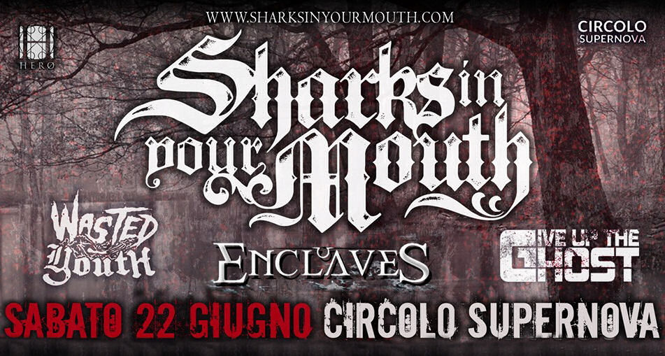 Sharks In Your Mouth + Enclaves + Wasted Youth + Give Up The Ghost @ Circolo Supernova 22 giugno 2019, SHARKS IN YOUR MOUTH @ Circolo Supernova setlist, ENCLAVES @ Circolo Supernova setlist, SHARKS IN YOUR MOUTH + ENCLAVES + WASTED YOUTH + GIVE UP THE GHOST Circolo Supernova 22 Giugno 2019, Circolo Acsi Supernova, sickandsound, metalcore events, metalcore concerts, metalcore, deathcore, progressive metalcore, hardcore, Posy Abbot Photographer, Alessandra Gordon, Sharks In Your Mouth, Enclaves, Wasted Youth, Give Up The Ghost, Sharks In Your Mouth Supernova live report, recensione concerto Sharks In Your Mouth, metalcore reviews, metalcore concert review, metalcore live report, metalcore festival, Sharks In Your Mouth Enclaves Wasted Youth Give Up The Ghost Supernova recensione, Sharks In Your Mouth Enclaves Wasted Youth Give Up The Ghost Supernova live report, recensione concerti metalcore giugno 2019, eventi metalcore giugno 2019, concerti metalcore giugno 2019, Sharks In Your Mouth Enclaves Wasted Youth Give Up The Ghost Supernova photo report, recensione concerto Enclaves, Sharks In Your Mouth setlist, Enclaves setlist, Sharks In Your Mouth metalcore band, Enclaves metalcore band, underground metalcore, metalcore bands, recensioni festival metalcore giugno 2019, metalcore giugno 2019, live reports, Sharks In Your Mouth Enclaves Wasted Youth Give Up The Ghost Circolo Supernova 22 giugno 2019, Sharks In Your Mouth tour 2019, recensioni metalcore, metalcore 2019, band metalcore italiane