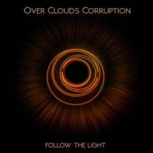 Over Clouds Corruption Follow The Light EP, Over Clouds Corruption, Over Clouds Corruption metalcore band, Over Clouds Corruption band, Over Clouds Corruption Follow The Light EP tracklist, OCC band, metalcore, melodic metalcore, recensioni metalcore, metalcore EP, new metalcore albums, metalcore 2019, metalcore bands, metalcore albums, band metalcore italiane, Roberto Max Lo Riso, Gianluca Di Chiaro, Vincenzo 'Rage', Vito Garzone, Davide Olivotto, Over Clouds Corruption Crucify Your Heart, Over Clouds Corruption Follow The Light EP, Over Clouds Corruption Follow The Light recensione, Ascolta Over Clouds Corruption Follow The Light, Listen to Over Clouds Corruption Follow The Light, Stream Over Clouds Corruption Follow The Light, metalcore album review, Over Clouds Corruption Follow The Light review, Lust for Dawn (Intro), Insomaniac, Follow the Light, Ill Sun, In Hoc Signo Vinces, War Inside, Over Clouds Corruption Ill Sun video, sickandsound, metalcore reviews, underground metalcore bands, metalcore albums 2019, nuovi album metalcore