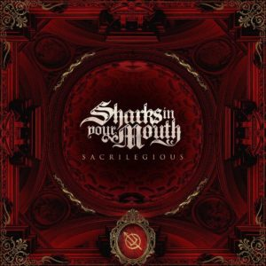 Sharks In Your Mouth Sacrilegious album, Top 10 Songs Of The Week, metalcore chart, Weekly Playlist, metalcore playlist, Sharks In Your Mouth band, Sharks In Your Mouth metalcore band, metalcore bands, metalcore albums, Sharks In Your Mouth Italian band, band metalcore italiane, Sharks In Your Mouth Sacrilegious, Sharks In Your Mouth, Andrea Pali, Daniele Monaldi, Valerio Quirini, Diego Nardelli, Enrico Rivetti, Rinse Your Mouth Before You Speak EP, Promises, Sacrilegious, Sharks In Your Mouth Sacrilegious album, Listen to Sharks In Your Mouth Sacrilegious, Stream Sharks In Your Mouth Sacrilegious, Ascolta Sharks In Your Mouth Sacrilegious, Sharks In Your Mouth Sacrilegious tracklist, Sharks In Your Mouth Sacrilegious single, HERO Booking, album metalcore 2019, nuove uscite metalcore, metalcore 2019, metalcore albums July 2019, metalcore releases July 2019, new metalcore albums July 2019, nuovi album metalcore luglio 2019, metalcore luglio 2019, underground metalcore bands, SIYM, Sharks In Your Mouth, Join The Covenant, Black Tears, The Covenant, Sacrilegious,Dethroned (Feat. Daniele Gottardo), Sinner, R.I.P., As Above So Below, This Is Gonna Hurt, Fear Me Feed Me, Marked, Curtain, Fall (The Covenant Part II)