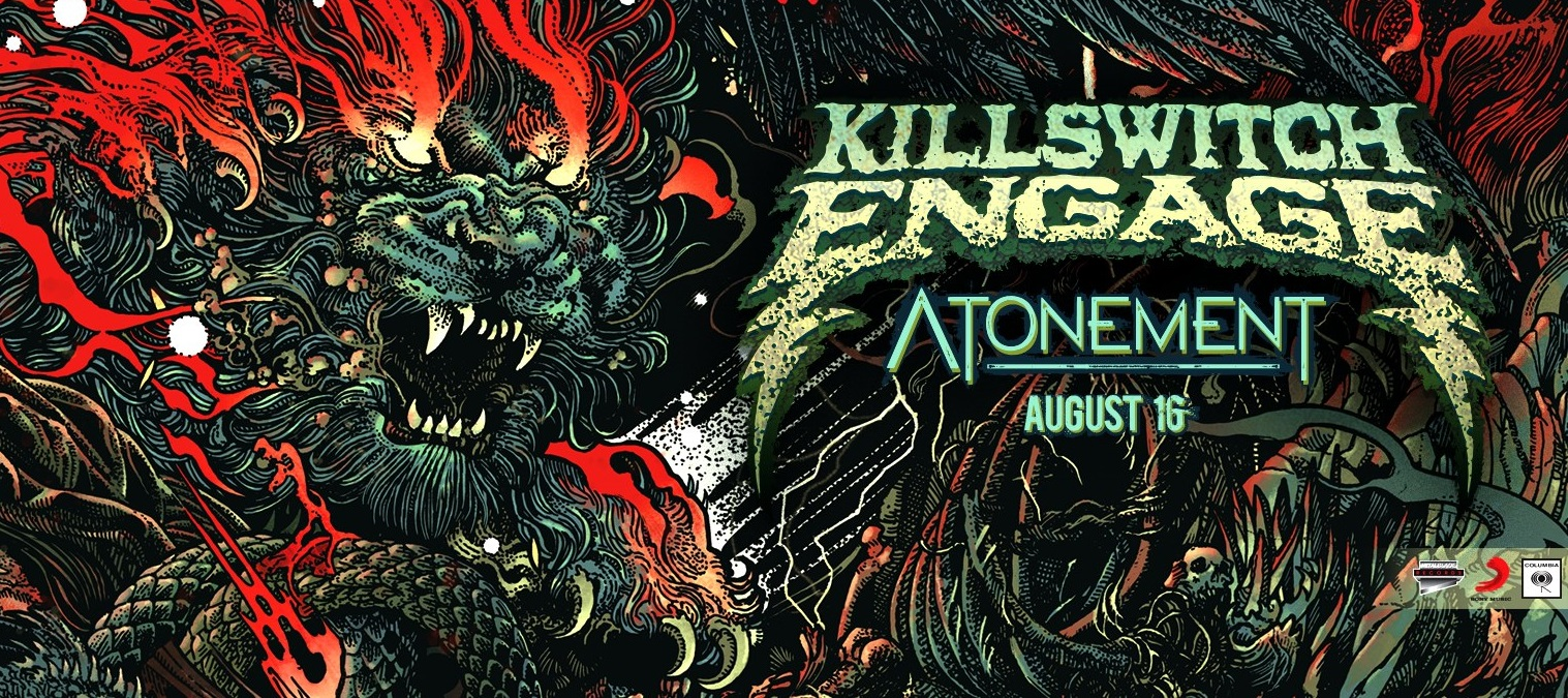 Killswitch Engage Atonement recensione, Killswitch Engage, Killswitch Engage band, Killswitch Engage metalcore band, metalcore albums, metalcore bands, Killswitch Engage Atonement, Killswitch Engage Atonement album, metalcore albums August 2019, metalcore releases August 2019, nuove uscite metalcore, metalcore 2019, album metalcore agosto 2019, Metal Blade Records, Ascolta Killswitch Engage Atonement, Stream Killswitch Engage Atonement, Listen to Killswitch Engage Atonement, Unleashed, The Signal Fire (feat. Howard Jones), Us Against The World, The Crownless King (feat. Chuck Billy), I Am Broken Too, As Sure As The Sun Will Rise, Know Your Enemy, Take Control, Ravenous, I Can't Be The Only One, Bite The Hand That Feeds, Killswitch Engage Atonement tracklist, Killswitch Engage Atonement tracklisting, Killswitch Engage Atonement recensione, Killswitch Engage Atonement review, Jesse Leach, Adam Dutkiewicz, Joel Stroetzel, Mike D'Antonio, Justin Foley, Howard Jones, new album by Killswitch Engage, nuovo album Killswitch Engage, KSE, new metalcore August 2019