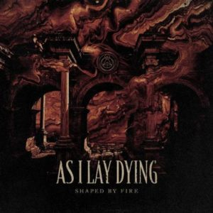As I Lay Dying Shaped By Fire album, As I Lay Dying, As I Lay Dying band, As I Lay Dying metalcore band, As I Lay Dying new album, metalcore, metalcore bands, metalcore albums, Tim Lambesis , Phil Sgrosso, Nick Hipa, Josh Gilbert, Jordan Mancino, Beneath the Encasing of Ashes, Frail Words Collapse, Shadows Are Security, An Ocean Between Us, The Powerless Rise, Awakened, Burn To Emerge, Blinded, Shaped By Fire, Undertow, Torn Between, Gatekeeper, The Wreckage, My Own Grave, Take What's Left, Redefined (feat. Jake Luhrs of August Burns Red), Only After We've Fallen, The Toll It Takes, As I Lay Dying Shaped By Fire tracklisting, As I Lay Dying Shaped By Fire tracklist, As I Lay Dying Shaped By Fire album, Listen to As I Lay Dying Shaped By Fire, Stream As I Lay Dying Shaped By Fire, Ascolta As I Lay Dying Shaped By Fire, As I Lay Dying Shaped By Fire review, As I Lay Dying Shaped By Fire rating, As I Lay Dying Shaped By Fire recensione, nuovo album As I Lay Dying, Nuclear Blast, nuovi album metalcore, recensioni metalcore, metalcore releases September 2019, metalcore albums September 2019, album metalcore settembre 2019, nuove uscite metalcore settembre 2019, metalcore chart, metalcore 2019, metalcore albums 2019, metalcore AOTY 2019