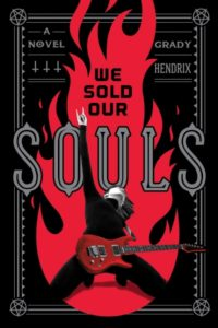 Grady Hendrix We Sold Our Souls, Grady Hendrix, Grady Hendrix interview, interview with Grady Hendrix, Grady Hendrix We Sold Our Souls novel, horror novels 2018, new horror novels 2018, best horror novels 2018, Grady Hendrix horror author, horror authors, Grady Hendrix books, horror metal, horror metal novels, Kris Kielich, interviews, sickandsound, metal interviews, Grady Hendrix We Sold Our Souls release, We Sold Our Souls by Grady Hendrix, Goodreads Choice Awards Best Horror, Quirk Books, Books by Grady Hendrix, Running With the Devil – An Interview with Grady Hendrix