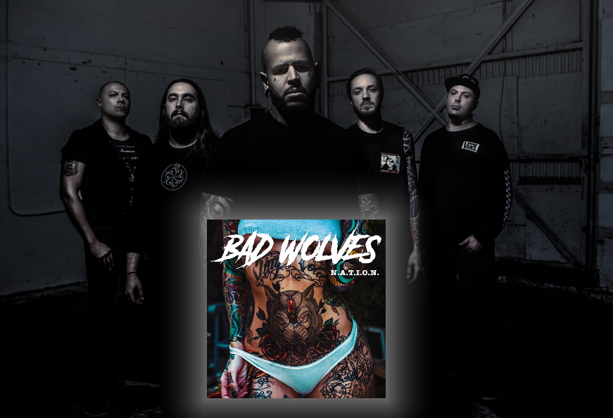 Bad Wolves N.A.T.I.O.N. recensione, Bad Wolves, Bad Wolves band, Bad Wolves N.A.T.I.O.N. album, Listen to Bad Wolves N.A.T.I.O.N., Stream Bad Wolves N.A.T.I.O.N., Ascolta Bad Wolves N.A.T.I.O.N., Bad Wolves N.A.T.I.O.N. recensione, Bad Wolves N.A.T.I.O.N. review, Bad Wolves N.A.T.I.O.N. tracklist, Bad Wolves N.A.T.I.O.N. tracklisting, Bad Wolves N.A.T.I.O.N., nuovo album Bad Wolves, Eleven Seven Music, KINDA, metalcore 2019, hard rock 2019, new metalcore albums October 2019, metalcore releases October 2019, nuovi album metalcore, nuove uscite metalcore, metalcore ottobre 2019, I'll Be There, No Messiah, Learn To Walk Again, Killing Me Slowly, Better Off This Way, Foe Or Friend, Sober, Back In The Days, The Consumerist, Heaven So Heartless, Crying Game, LA Song, Tommy Vext, Doc Coyle, Chris Cain, Kyle Konkiel, John Boecklin, Bad Wolves Disobey, Bad Wolves False Flags Volume I, Bad Wolves False Flags Volume II, Kinda agency, sickandsound, recensioni metalcore, Bad Wolves I'll Be There video