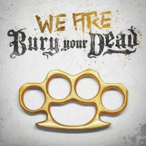 "Bury Your Dead We Are Bury Your Dead EP, Bury Your Dead, Bury Your Dead band, Bury Your Dead metalcore band, Stay Sick Recordings, Minority Report, Oblivion, Maverick, Lions For Lambs, Collateral, Mat Bruso, Chris Towning, Aaron ""Bubble"" Patrick, Mark Castillo, You Had Me at Hello, Cover Your Tracks, Beauty and the Breakdown, It's Nothing Personal, Mosh N' Roll, Alive DVD, We Are Bury Your Dead EP, Bury Your Dead We Are Bury Your Dead EP, Bury Your Dead We Are Bury Your Dead review, Bury Your Dead We Are Bury Your Dead recensione, Listen to Bury Your Dead We Are Bury Your Dead EP, Ascolta Bury Your Dead We Are Bury Your Dead EP, Stream Bury Your Dead We Are Bury Your Dead EP, Bury Your Dead We Are Bury Your Dead EP tracklist, Bury Your Dead We Are Bury Your Dead EP tracklisting, Bury Your Dead lineup, Bury Your Dead discografia, recensioni metalcore, metalcore bands, metalcore albums, metalcore 2019, nuove uscite metalcore, metalcore ottobre 2019, nuovi album metalcore ottobre 2019, new metalcore albums October 2019, new metalcore releases October 2019, sickandsound, metalcore, metalcore EP, metalcore albums 2019"