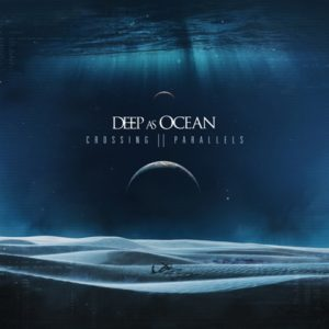 Deep As Ocean Crossing Parallels album, Deep As Ocean, Deep As Ocean band, Deep As Ocean metalcore band, Italian metalcore bands, band metalcore italiane, Deep As Ocean Crossing Parallels album, metalcore, recensioni metalcore, interviste metalcore, sickandsound, Ascolta Deep As Ocean Crossing Parallels, Listen to Deep As Ocean Crossing Parallels, Stream Deep As Ocean Crossing Parallels, Deep As Ocean Crossing Parallels tracklist, Deep As Ocean Crossing Parallels recensione, Deep As Ocean Crossing Parallels review, Deep As Ocean Lost Hopes|Broken Mirrors EP, Crossing Parallels, Hourglass (feat. Mattéo Gelsomino), Knives and Flames, Oblivion, The Sinking Ship, Underwater, Feels Like Nothing (feat. Andy Pali), Floating Anchor, Black Rose, metalcore chart, uscite metalcore dicembre 2019, metalcore 2019, metalcore albums December 2019, metalcore releases December 2019, new metalcore albums, nuovi album metalcore, metalcore bands, metalcore albums, album metalcore dicembre 2019, metalcore albums 2019, DAO