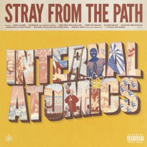 Stray From The Path Internal Atomics album, Stray From The Path, Stray From The Path band, Stray From The Path hardcore band, alternative hardcore, hardcore, sickandsound, KINDA, Kinda Agency, UNFD, Stray From The Path Internal Atomics tracklist, Stray From The Path Internal Atomics review, Stray From The Path Internal Atomics recensione, Listen to Stray From The Path Internal Atomics, Ascolta Stray From The Path Internal Atomics , Stream Stray From The Path Internal Atomics, Andrew Dijorio, Thomas Williams, Anthony Altamura, Craig Reynolds, hardcore bands, New York hardcore bands, new hardcore albums November 2019, nuove uscite hardcore novembre 2019, hardcore albums, new hardcore releases, live album, Stray From The Path new album, Stray From The Path Internal Atomics album, recensioni hardcore, Stray From The Path Internal Atomics tracklisting, Stray From The Path Internal Atomics release date, Ring Leader, Kickback (feat. Brendan Murphy), The First Will Be Last, Fortune Teller, Second Death, Beneath The Surface, Something In The Water, Holding Cells For the Living Hell, Double Down (feat. Matt Honeycutt), Actions Not Words, Stray From The Path Fortune Teller video, Stray From The Path feat Matt Honeycutt, Stray From The Path feat Brendan Murphy, nuove uscite hardcore, nuovi album hadrcore, hardcore 2019