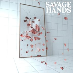 Savage Hands The Truth In Your Eyes album, Savage Hands, Savage Hands band, Savage Hands The Truth In Your Eyes, Savage Hands The Truth In Your Eyes album, Savage Hands The Truth In Your Eyes tracklisting, Savage Hands The Truth In Your Eyes tracklist, Savage Hands The Truth In Your Eyes recensione, Savage Hands The Truth In Your Eyes review, Listen to Savage Hands The Truth In Your Eyes, Stream Savage Hands The Truth In Your Eyes, Ascolta Savage Hands The Truth In Your Eyes, Memory, Braindead, Blue, Demon, Rotten Soul, Washed Away, Lonely, Bloodshot, Break The Ice, Crazy, Never Change, Mike Garrow, Justin Hein, Nathan O'Brien, Jayvon Green, Alex Gacek, SharpTone Records, recensioni metalcore, alternative metalcore, KINDA, new album by Savage Hands, Barely Alive EP, The Truth In Your Eyes, new metalcore albums January 2020, new metalcore releases January 2020, metalcore 2020, nuove uscite metalcore, nuovi album metalcore, new metalcore January 2020, upcoming metalcore albums, metalcore bands, sickandsound