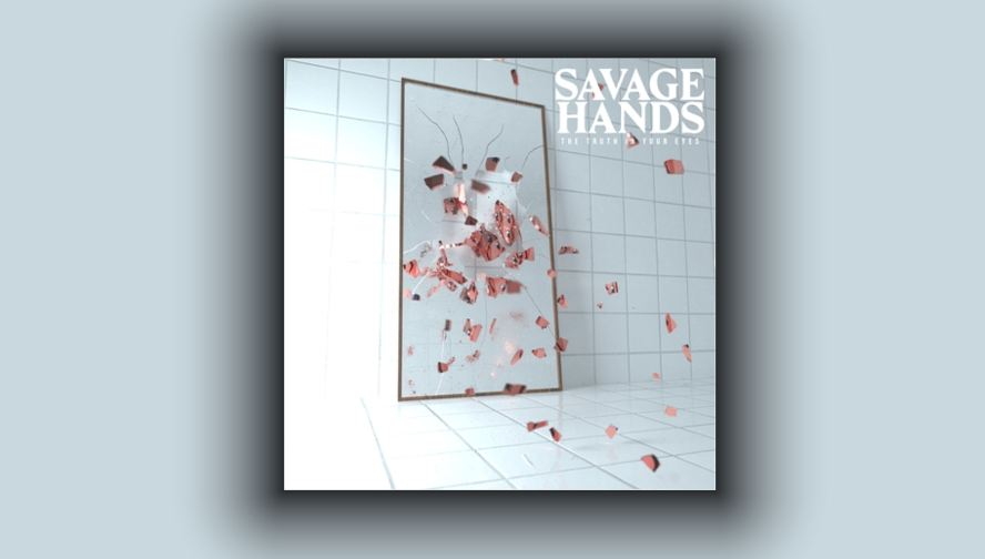 Savage Hands The Truth In Your Eyes recensione, Savage Hands, Savage Hands band, Savage Hands The Truth In Your Eyes, Savage Hands The Truth In Your Eyes album, Savage Hands The Truth In Your Eyes tracklisting, Savage Hands The Truth In Your Eyes tracklist, Savage Hands The Truth In Your Eyes recensione, Savage Hands The Truth In Your Eyes review, Listen to Savage Hands The Truth In Your Eyes, Stream Savage Hands The Truth In Your Eyes, Ascolta Savage Hands The Truth In Your Eyes, Memory, Braindead, Blue, Demon, Rotten Soul, Washed Away, Lonely, Bloodshot, Break The Ice, Crazy, Never Change, Mike Garrow, Justin Hein, Nathan O'Brien, Jayvon Green, Alex Gacek, SharpTone Records, recensioni metalcore, alternative metalcore, KINDA, new album by Savage Hands, Barely Alive EP, The Truth In Your Eyes, new metalcore albums January 2020, new metalcore releases January 2020, metalcore 2020, nuove uscite metalcore, nuovi album metalcore, new metalcore January 2020, upcoming metalcore albums, metalcore bands, sickandsound