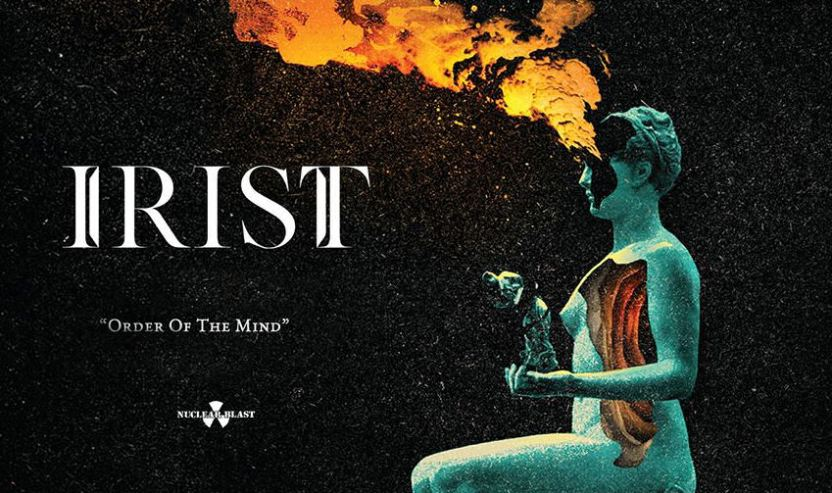 Irist Order Of The Mind recensione, IRIST, IRIST band, IRIST metal band, Nuclear Blast Records, NeeCee Agency, metalcore releases March 2020, metalcore albums March 2020, progressive metal releases March 2020, progressive metal albums March 2020, nuove uscite metalcore marzo 2020, nuove uscite progressive metal marzo 2020, metalcore 2020, progressive metal 2020, Irist Order Of The Mind, Irist Order Of The Mind album, Listen to Irist Order Of The Mind, Stream Irist Order Of The Mind, Ascolta Irist Order Of The Mind, Irist Order Of The Mind tracklist, Irist Order Of The Mind tracklisting, Irist Order Of The Mind review, Irist Order Of The Mind recensione, debut album by Irist, Rodrigo Carvalho, Adam Mitchell, Pablo Davila, Bruno Segovia, Jason Belisha, recensioni metal, recensioni metalcore, Eons, Burning Sage, Severed, Creation, Dead Prayers, Insurrection, Order Of The Mind, Harvester, The Well, Nerve, technical death metal reviews, recensioni technical death metal, technical death metal albums March 2020, nuove uscite technical death metal, Irist Burning Sage, Irist Order Of The Mind artwork