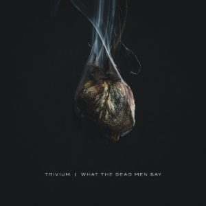 Trivium What The Dead Men Say album, Trivium, Trivium band, Trivium metalcore band, Trivium What The Dead Men Say album, Trivium What The Dead Men Say, Trivium What The Dead Men Say tracklisting, Trivium What The Dead Men Say tracklist, Listen to Trivium What The Dead Men Say, Stream Trivium What The Dead Men Say, Ascolta Trivium What The Dead Men Say, Trivium What The Dead Men Say review, Trivium What The Dead Men Say recensione, new album by Trivium, Roadrunner Records, Trivium What The Dead Men Say release date, metalcore, thrash metal, metal releases April 2020, metal albums April 2020, nuove uscite metalcore, metalcore 2020, metalcore aprile 2020, new metalcore albums, metal aprile 2020, metal albums 2020, Matt Heafy, Corey Beaulieu, Alex Bent, Paolo Gregoletto, IX, What The Dead Men Say, Catastrophist, Amongst The Shadows And The Stones, Bleed Into Me, The Defiant, Sickness Unto You, Scattering The Ashes, Bending The Arc To Fear, The Ones We Leave Behind, Trivium new album, Trivium album, Trivium 2020, Trivium recensione, Trivium album 2020