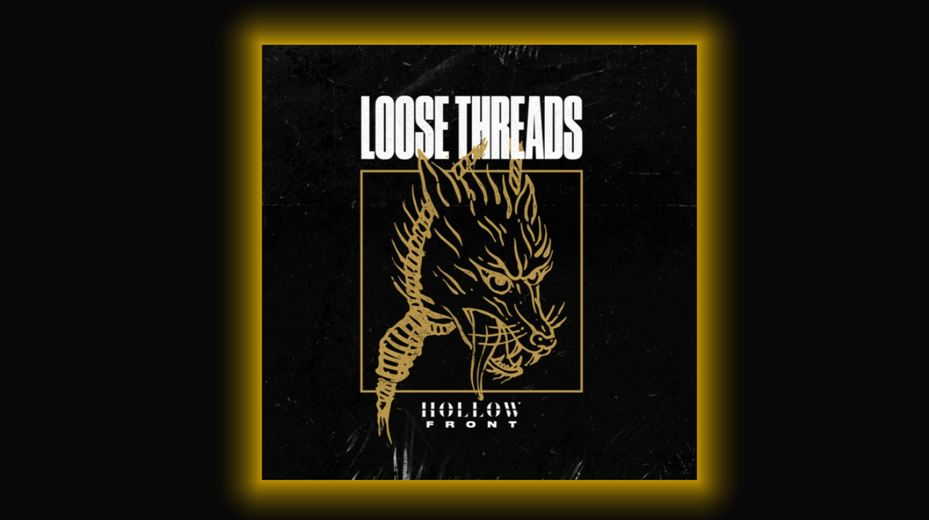 Hollow Front Loose Threads recensione, Hollow Front, Hollow Front band, Hollow Front metalcore band, Hollow Front Loose Threads tracklist, Hollow Front Loose Threads tracklisting, Hollow Front Loose Threads review, Hollow Front Loose Threads recensione, Listen to Hollow Front Loose Threads, Ascolta Hollow Front Loose Threads, Stream Hollow Front Loose Threads, Hollow Front Loose Threads album, Afflicted, Nameless, Loose Threads, Left Behind, Vagabond, Wishful Thinking, Falling Apart, P.A.N.I.C., Ghosted, The Itch, Serendipity, Hollow Front new album, Tyler Tate, Devin Attard, Dakota Alvarez, Brandon Rummler, metalcore releases June 2020, metalcore albums June 2020, metalcore 2020, metalcore, album metalcore giugno 2020, nuovi album metalcore, nuove uscite metalcore, recensioni metalcore, metalcore reviews, metalcore albums 2020, new metalcore releases, Hollow Front Loose Threads